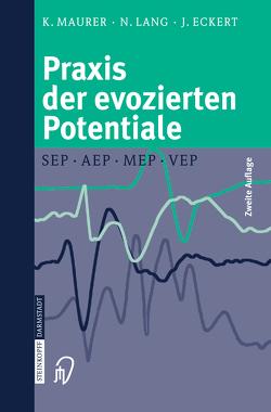 Praxis der evozierten Potentiale von Eckert,  Joachim, Lang,  Nicolas, Maurer,  Konrad