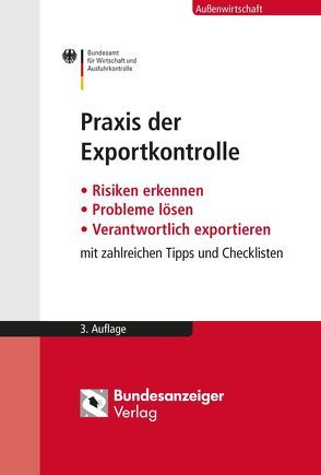 Praxis der Exportkontrolle von Beutel,  Holger, Böer,  Jürgen, Knapp,  Werner, Kochendörfer,  Mirjam, Moritz,  Hans-Georg, Morweiser,  Stephan, Pietsch,  Georg, Recktenwald,  Ulf, Repp,  Manfred, Runte,  Hermann, Werder,  Eva, Willmann-Lemcke,  Juliane
