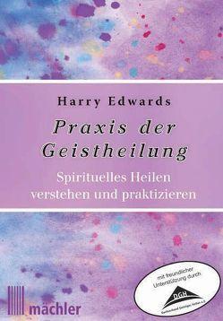 Praxis der Geistheilung von Edwards,  Harry