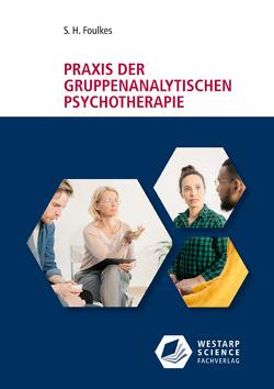 Praxis der gruppenanalytischen Psychotherapie von Foulkes,  S. H.