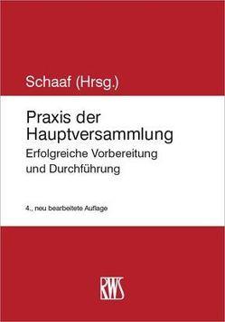 Praxis der Hauptversammlung von Schaaf,  Andreas