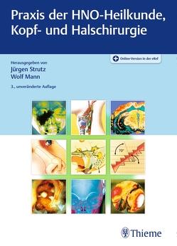 Praxis der HNO-Heilkunde, Kopf- und Halschirurgie von Mann,  Wolf Jürgen, Strutz,  Jürgen