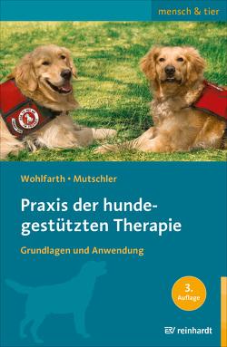 Praxis der hundegestützten Therapie von Mutschler,  Bettina, Wohlfarth,  Rainer