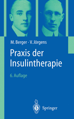 Praxis der Insulintherapie von Berger,  M., Chantelau,  E.-A., Grüsser,  M., Jörgens,  V., Linkeschova,  R., Lobnig,  B., Mühlhauser,  I., Overmann,  H., Richter,  B., Spraul,  M.