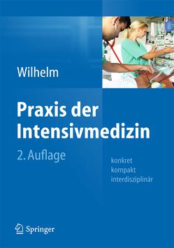 Praxis der Intensivmedizin von Wilhelm,  Wolfram
