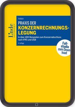 Praxis der Konzernrechnungslegung von Fröhlich,  Christoph