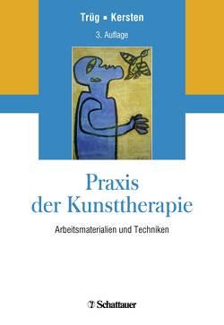 Praxis der Kunsttherapie von Kersten,  Marianne, Trüg,  Erich
