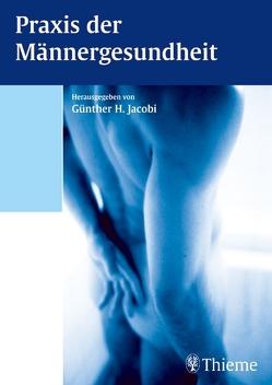 Praxis der Männergesundheit von Begerow,  Bettina, Berges,  Richard R., Beuth,  Josef, Biesalski,  Hans Konrad, Jacobi,  Günther