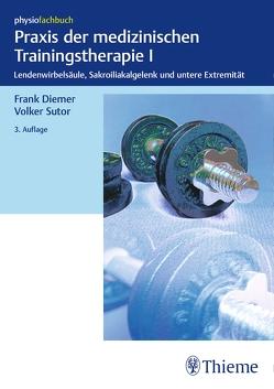 Praxis der medizinischen Trainingstherapie I von Diemer,  Frank, Sutor,  Volker