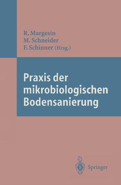 Praxis der mikrobiologischen Bodensanierung von Margesin,  Rosa, Schinner,  Franz, Schneider,  Manfred