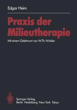 Praxis der Milieutherapie von Heim,  E., Winkler,  W.T.