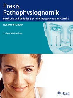 Praxis der Pathophysiognomik von Castrian,  Wilma, Ferronato,  Natale, Halstenberg,  Andreas