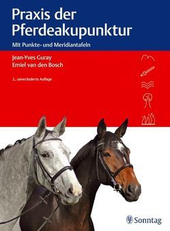 Praxis der Pferdeakupunktur von Guray,  Jean-Yves, van den Bosch,  Emiel
