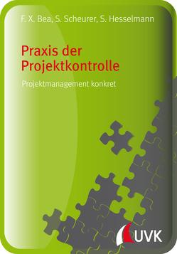 Praxis der Projektkontrolle von Bea,  Franz Xaver, Hesselmann,  Sabine, Scheurer,  Steffen