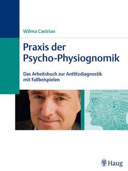 Praxis der Psycho-Physiognomik von Castrian,  Wilma
