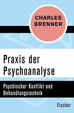 Praxis der Psychoanalyse von Brenner,  Charles, Köhler,  Willi