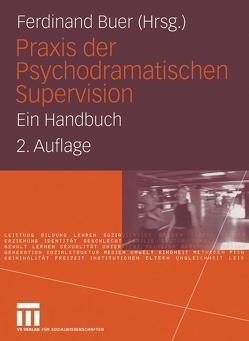 Praxis der Psychodramatischen Supervision von Buer,  Ferdinand