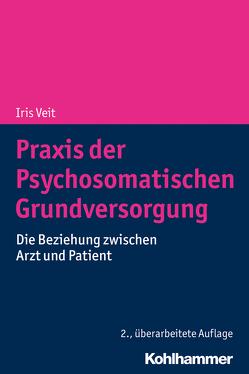 Praxis der Psychosomatischen Grundversorgung von Veit,  Iris