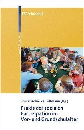 Praxis der sozialen Partizipation im Vor- und Grundschulalter von Grossmann,  Heidrun, Sturzbecher,  Dietmar
