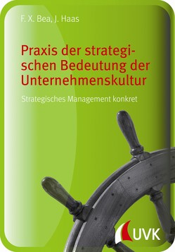 Praxis der strategischen Bedeutung der Unternehmenskultur von Bea,  Franz Xaver, Haas,  Jürgen