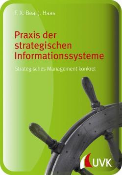 Praxis der strategischen Informationssysteme von Bea,  Franz Xaver, Haas,  Jürgen