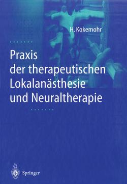Praxis der therapeutischen Lokalanästhesie und Neuraltherapie von Kokemohr,  Heribert