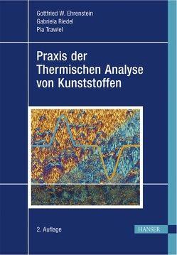 Praxis der Thermischen Analyse von Kunststoffen (Print-on-Demand) von Ehrenstein,  Gottfried Wilhelm, Riedel,  Gabriela, Trawiel,  Pia