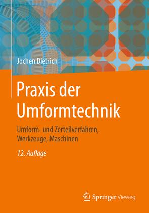 Praxis der Umformtechnik von Dietrich,  Jochen