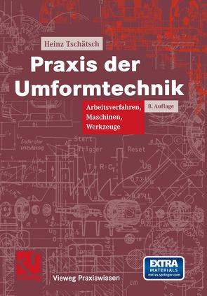 Praxis der Umformtechnik von Dietrich,  Jochen, Tschätsch,  Heinz