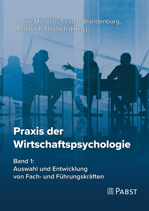 Praxis der Wirtschaftspsychologie von Brandenburg,  Torsten, Mehlich,  Patrick, Thielsch,  Meinald T.