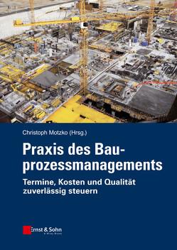 Praxis des Bauprozessmanagements von Motzko,  Christoph