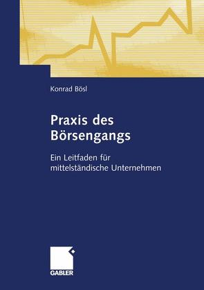 Praxis des Börsengangs von Bösl,  Konrad