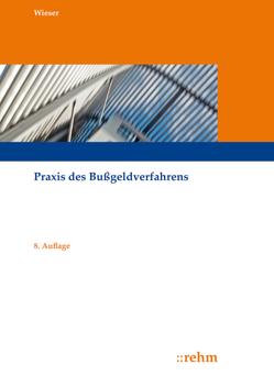 Praxis des Bußgeldverfahrens von Wieser,  Raimund