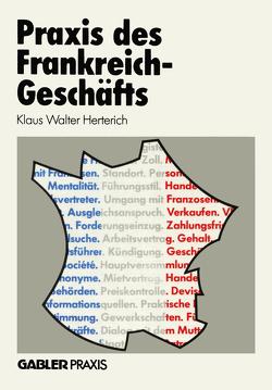 Praxis des Frankreich-Geschäfts von Herterich,  Klaus W.