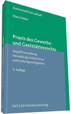 Praxis des Gewerbe- und Gaststättenrechts von Weber,  Klaus