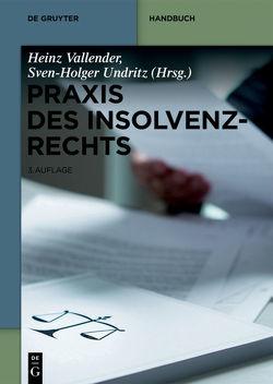 Praxis des Insolvenzrechts von Undritz,  Sven-Holger, Vallender,  Heinz