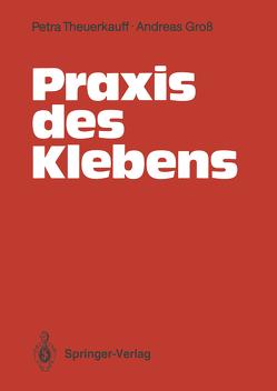 Praxis des Klebens von Groß,  Andreas, Theuerkauff,  Petra