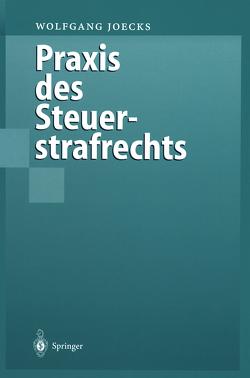 Praxis des Steuerstrafrechts von Joecks,  Wolfgang