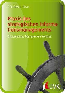 Praxis des strategischen Informationsmanagements von Bea,  Franz Xaver, Haas,  Jürgen