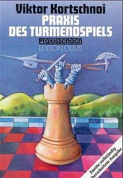 Praxis des Turmendspiels von Kortschnoi,  Viktor L, Teschner,  Rudolf