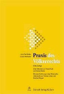 Praxis des Völkerrechts von Binder,  Andrea, Cottier,  Thomas, Kolb,  Robert, Müller,  Jörg P., Wagner,  Manfred, Wildhaber,  Luzius