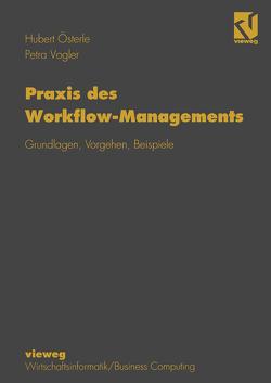 Praxis des Workflow-Managements von Österle,  Hubert, Vogler,  Petra