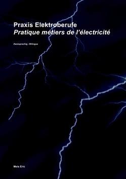 Praxis Elektroberufe / Pratique métiers de l'électricité (color) von Eric,  Meis