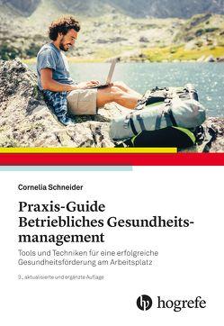 Praxis–Guide Betriebliches Gesundheitsmanagement von Schneider,  Cornelia