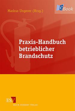 Praxis-Handbuch betrieblicher Brandschutz von Bücher,  Raimund, Friedl,  Wolfgang, Nowak,  Mirko, Straub,  Hans-Jürgen, Thiem,  Horst, Ungerer,  Markus E.