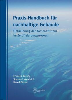 Praxis-Handbuch für nachhaltige Gebäude von Bötzel,  Bernd, Lakenbrink,  Simone, Turney,  Cornelia