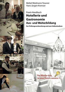 Praxis Handbuch, Hotellerie und Gastronomie – Aus und Weiterbildung von Kremser,  Hans-Jürgen, Wedmann-Tosuner,  Bärbel