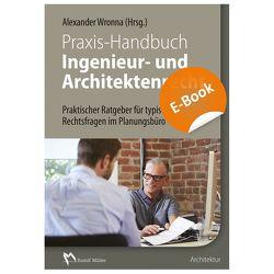 Praxis-Handbuch Ingenieur- und Architektenrecht – E-Book (PDF) von Kemper,  Ralf, Schwarz,  Karl, Wronna,  Alexander