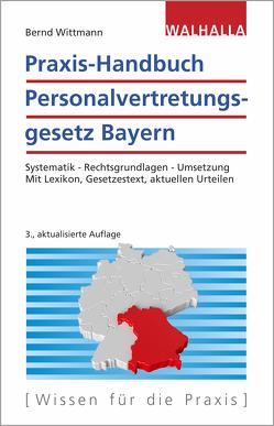 Praxis-Handbuch Personalvertretungsgesetz Bayern von Wittmann,  Bernd