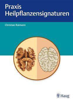 Heilpflanzensignaturen von Raimann,  Christian